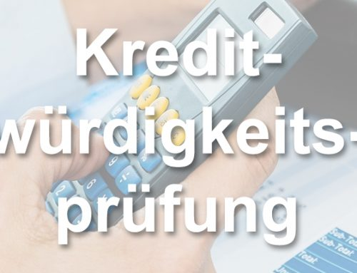 Kreditwürdigkeitsprüfung: Kredit nach Bonität, Sicherheiten und Schufa